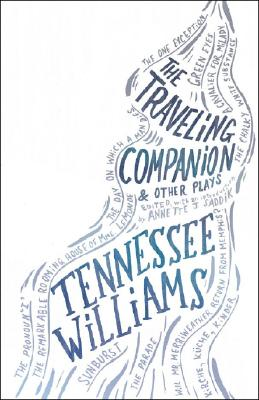 The Traveling Companion and Other Plays By Williams, Tennessee/ Saddik, Annette J. (EDT)